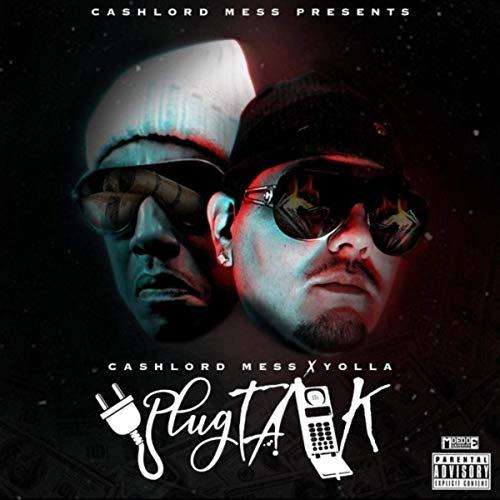 Yolla & CashLord Mess – Plugtalk