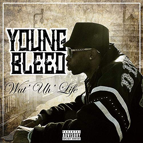 Young Bleed – Wut' Uh' Life