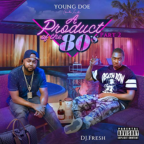 Young Doe & DJ.Fresh – A Product Of The 80's, Pt. 2