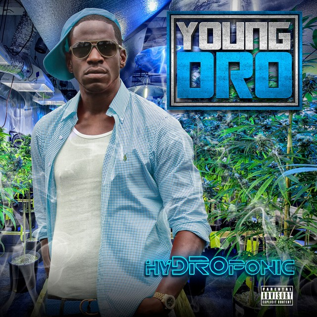 Young Dro – HyDROponic