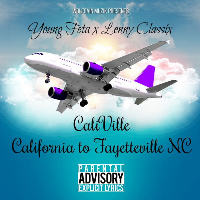 Young Feta & Lenny Classix – Caliville California To Fayetteville NC