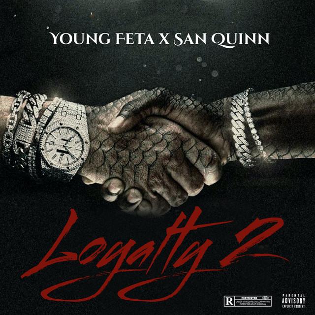 Young Feta & San Quinn – Loyalty 2