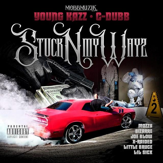 Young Kazz & C-Dubb – Stuck N My Ways