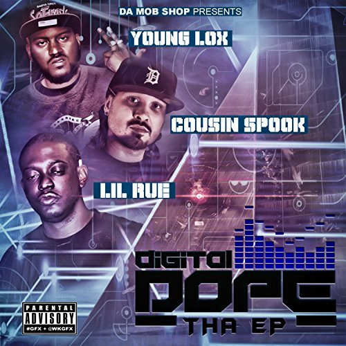 Young Lox, Cousin Spook & Lil Rue – Digital Dope