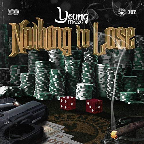 Young Mezzy – Nothing To Lose