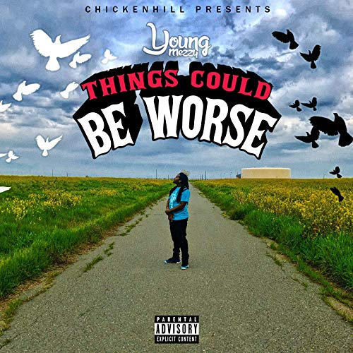 Young Mezzy – Things Could Be Worse