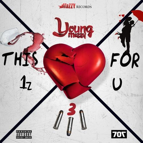 Young Mezzy – This 1z For U 3