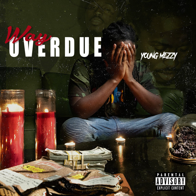 Young Mezzy – Way Overdue