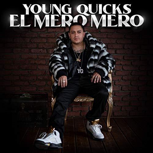 Young Quicks – El Mero Mero