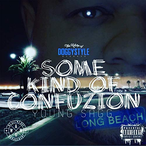 Young Sagg – Some Kind Of Confuzion