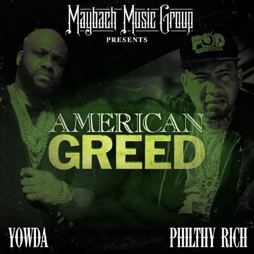 Yowda & Philthy Rich – American Greed