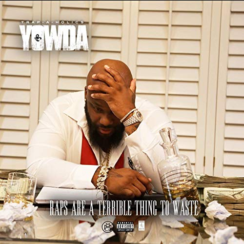 Yowda – Raps Are A Terrible Thing To Waste