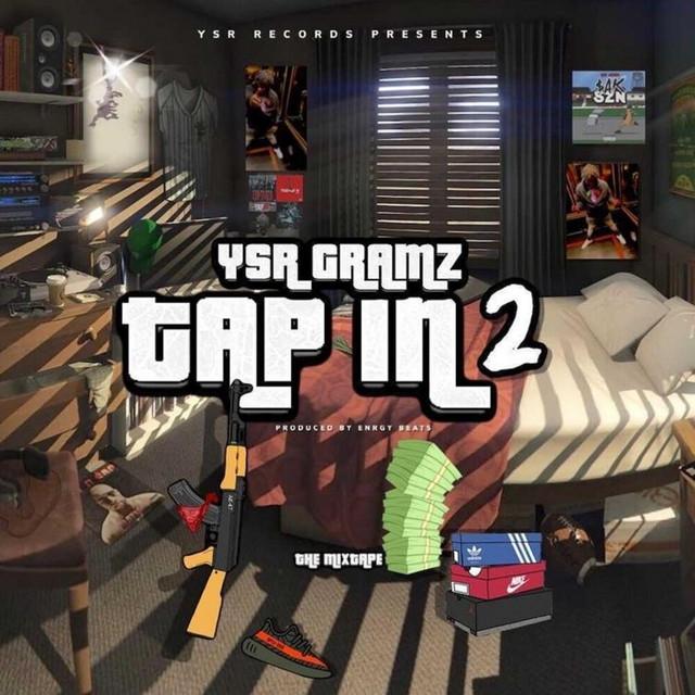 Ysr Gramz – Tap In 2