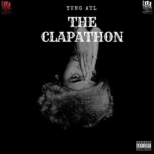 Yung ATL – The Clapathon