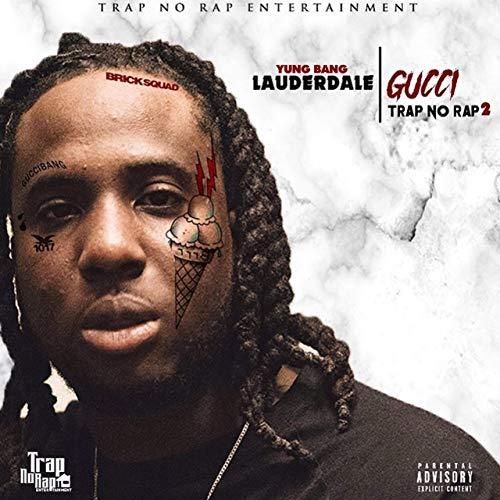 Yung Bang – Lauderdale Gucci Trap No Rap 2