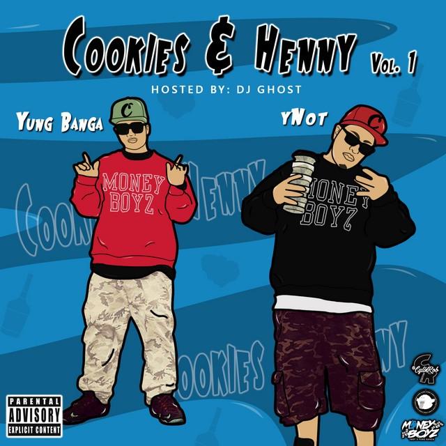 Yung Banga & YNot – Cookies & Henny, Vol.1