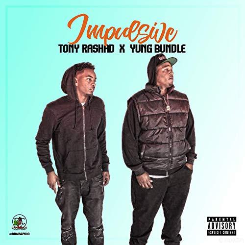 Yung Bundle & Tony Rashad – Impulsive – EP