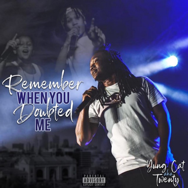 Yung Cat – Remember When You Doubted Me
