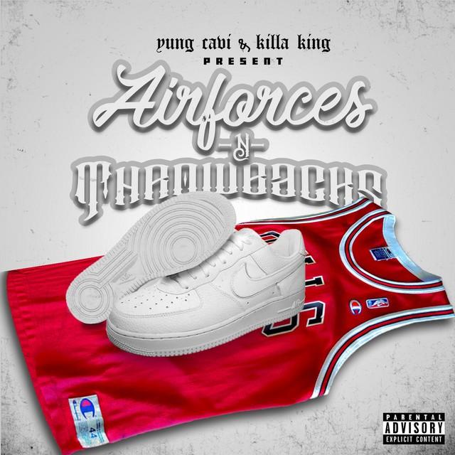 Yung Cavi & Killa King – Air Forces & Throwbacks