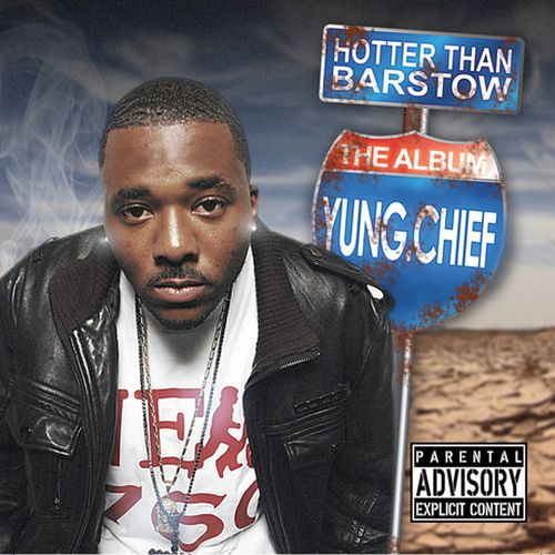 Yung Chief – Hotter Than Barstow