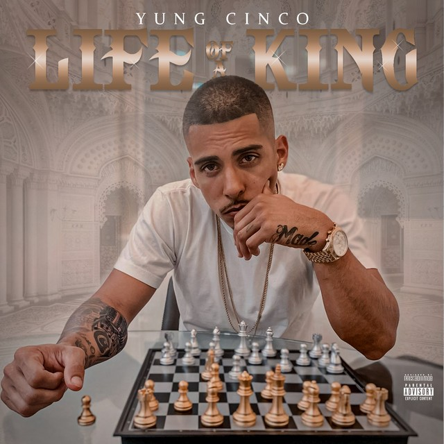 Yung Cinco – Life Of A King