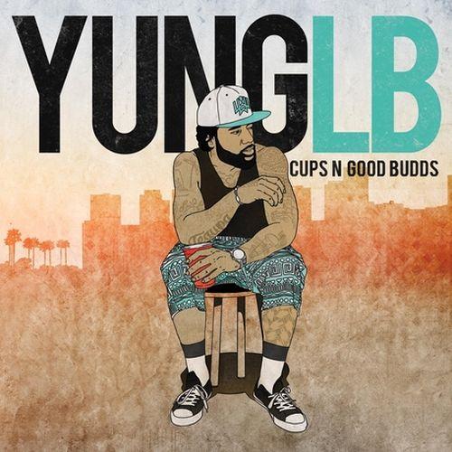 Yung Lb – Cups 'N' Good Budds