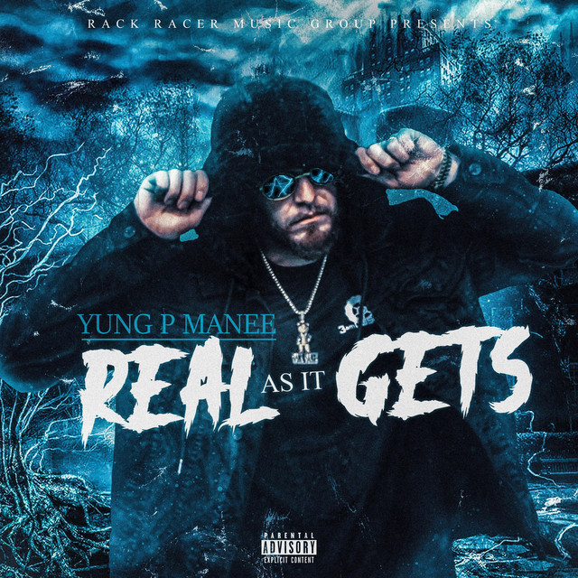 Yung P Manee – Real As It Gets
