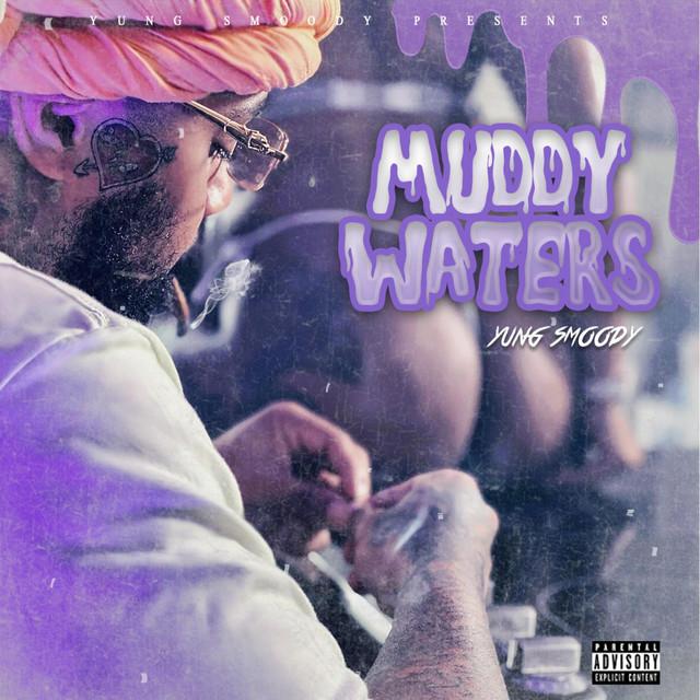 Yung Smoody – Muddy Waters