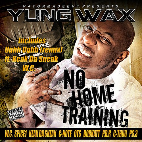 Yung Wax – No Home Training