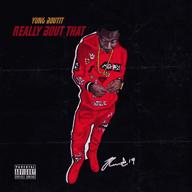 YungBoutIt – Really Bout That