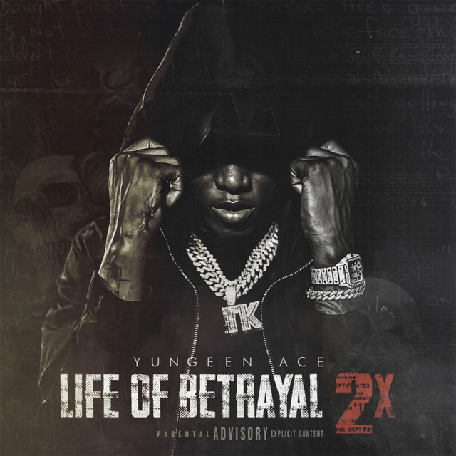 Yungeen Ace – Life Of Betrayal 2x