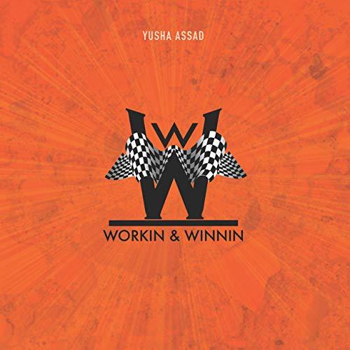Yusha Assad - Workin & Winnin