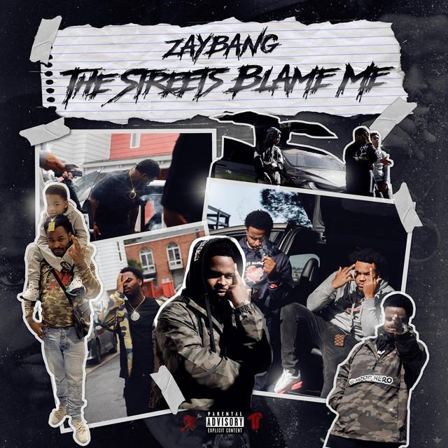 ZayBang – The Streets Blame Me