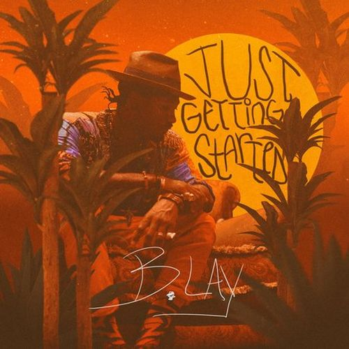 b.LaY – Just Getting Started